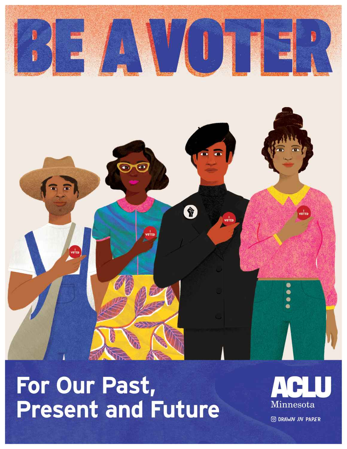 """A sharecropper, a Freedom Rider, a Black panther, and a modern young Black woman stand shoulder to shoulder. Each reaches their right hand across their chests to point to a red """"I voted"""" sticker. Text reads: Be a Voter. For our past, present and future."""