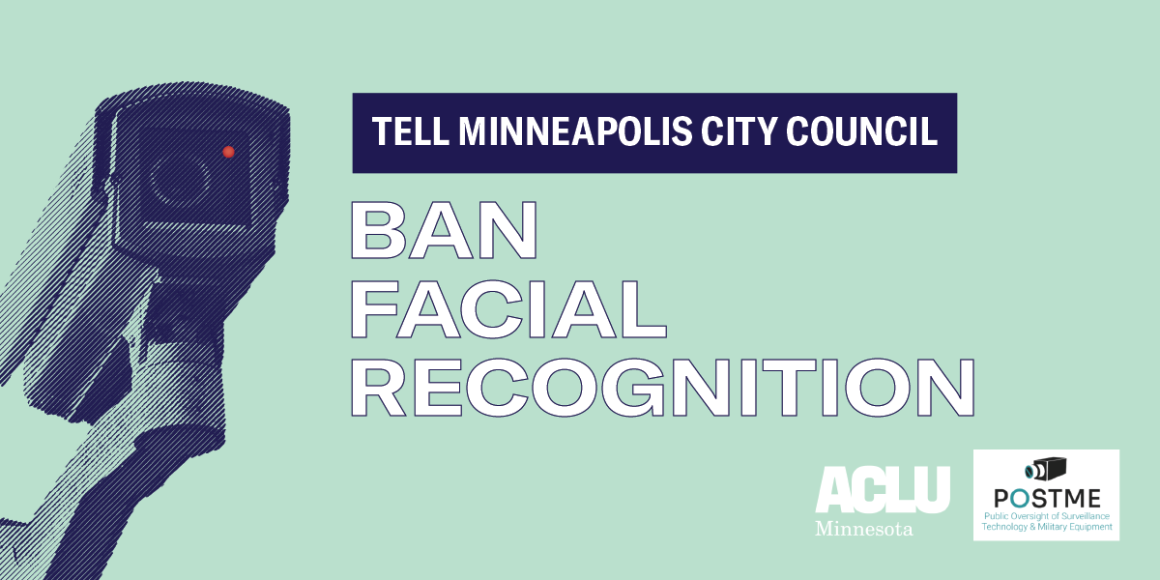 """An image of a surveillance camera looms in the background. In the foreground, text reads """"Tell Minneapolis City Council: Ban Facial Recognition"""""""