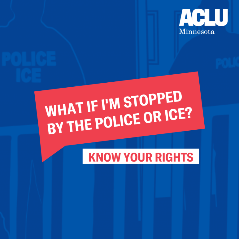 what if im stopped by the police or ice? Know your rights
