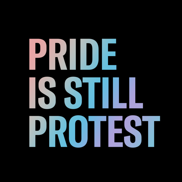 PRIDE IS STILL PROTEST
