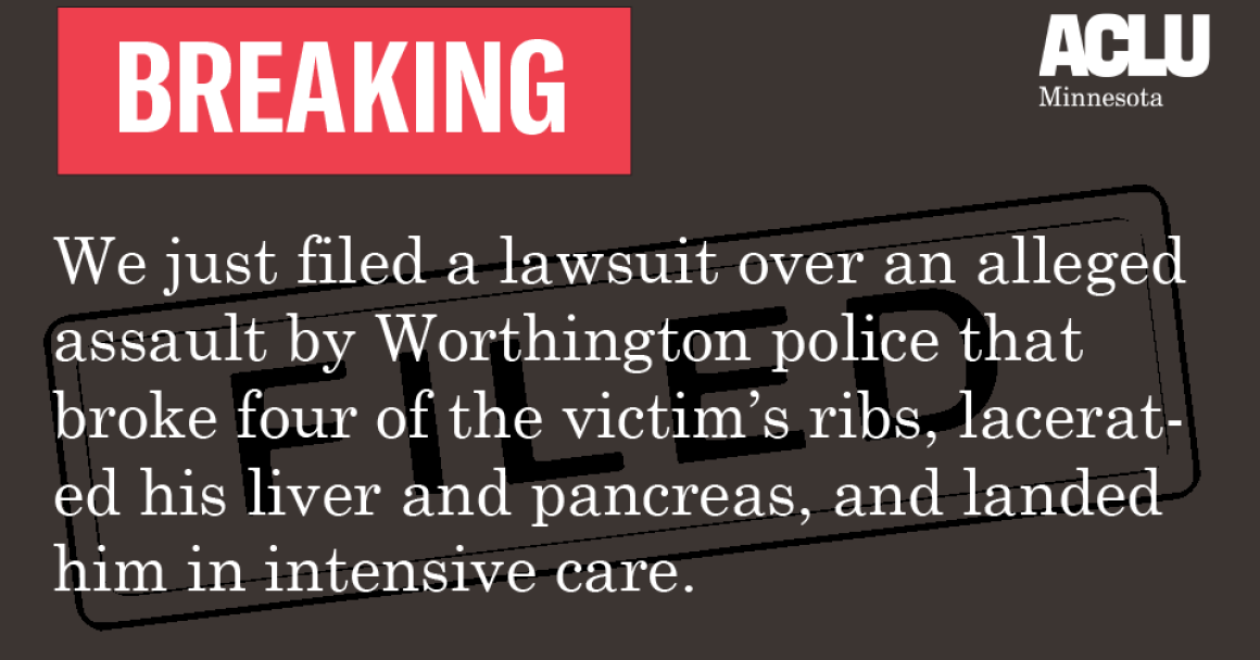 Breaking: We just filed a lawsuit over an assault by Worthington police