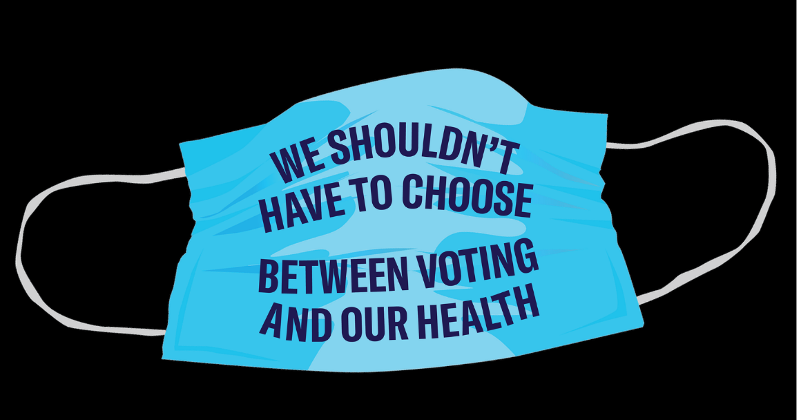 we shouldnt have to choose between voting and our health