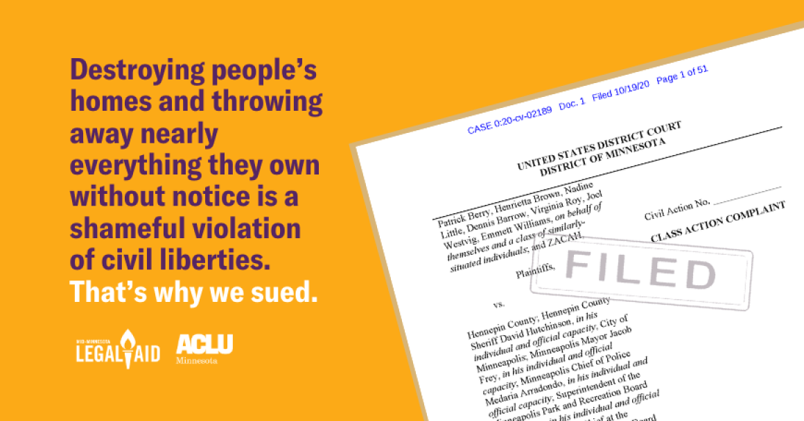Destroying people's homes and throwing away nearly everything they own without notice is a shameful violation of civil liberties. That's why we sued.