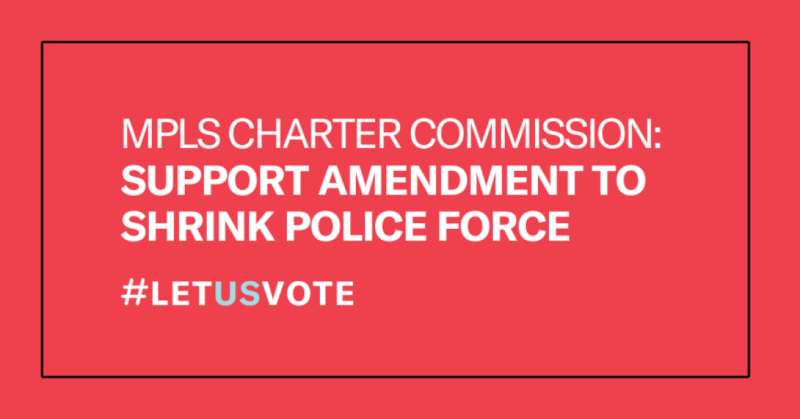 White text on a red background reads: MPLS Charter Commission: Support amendment to shrink police force