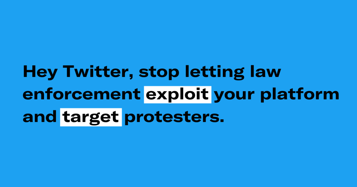 Hey Twitter, stop letting law enforcement exploit your platform and target protesters