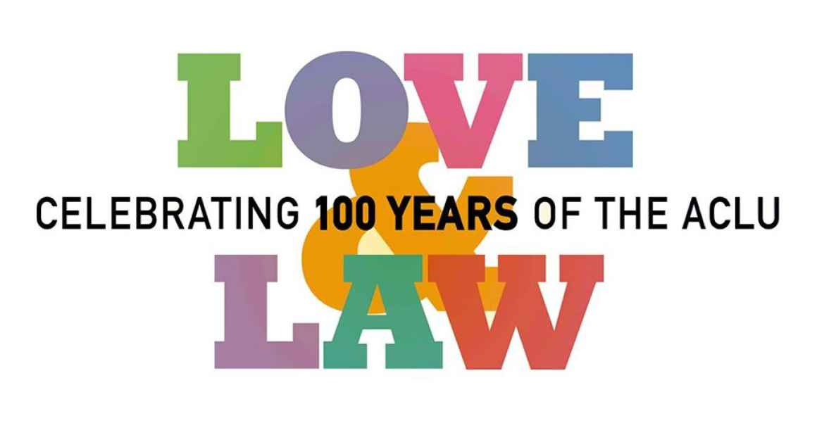 Love&Law: Celebrating 100 Years of the ACLU