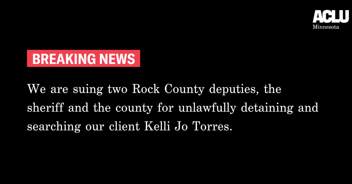 "Black background, white text reads: ""Breaking News. We are suing two Rock County deputies, the sheriff and the county for unlawfully detaining and searching our client Kelli Jo Torres."